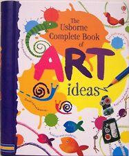 Usborne Complete Book of Art Ideas (hc) Fiona Watt great kids art projects NEW