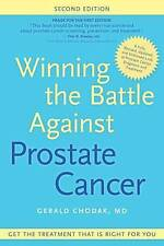 Winning the Battle Against Prostate Cancer, Second Edition: Get The Treatment Th