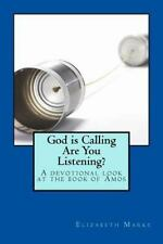 God Is Calling Are You Listening? : A Devotional Look at the Book of Amos by...