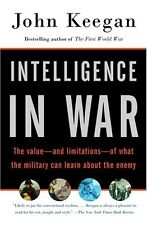 Intelligence in War: The value--and limitations--of what the military can learn