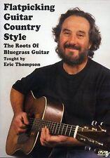 Eric Thompson flatpicking racines pays de la musique bluegrass guitar apprendre DVD
