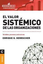 El Valor Sistemico de Las Organizaciones by Enrique Herrscher (2010, Paperback)