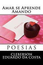 Amar Se Aprende Amando by cleberson da costa (2012, Paperback, Large Type)