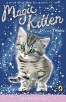 Magic Kitten: Double Trouble, Bentley, Sue, Very Good Book