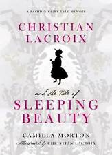 Christian Lacroix and the Tale of Sleeping Beauty: A Fashion Fairy-ExLibrary