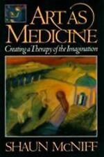 Art as Medicine : Creating a Therapy of the Imagination, McNiff, Shaun, Good Boo