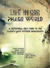 NEW Life in Our Phage World by Forest Rohwer