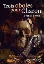 Trois oboles pour Charon. Franck FERRIC.Denoel Lunes d'Encre SF56