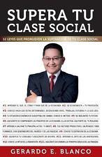 Supera Tu Clase Social : 12 Leyes Que Promueven la Superación de Tu Clase...