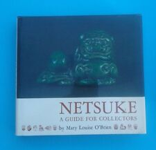 NETSUKE A guide for Collector's by Mary Louise O'Brien (HC/DJ)