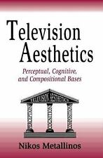 Television Aesthetics: Perceptual, Cognitive and Compositional Bases (-ExLibrary