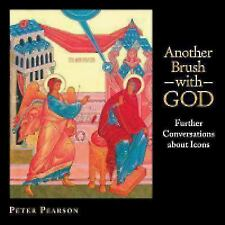 NEW - Another Brush with God: Further Conversations about Icons