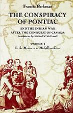 The Conspiracy of Pontiac and the Indian War after the Conquest of Canada, Vol.