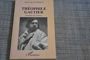 THEOPHILE GAUTIER  /  L'HOMME DES FEMMES /  FAUGEROLAS M.A / (Dédicacé) C3