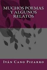 Muchos Poemas y Algunos Relatos by Iván Pizarro (2015, Paperback)