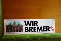 Alter Aufkleber Reise Urlaub Freizeit Bremen Rathaus WIR BREMER