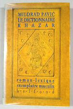 PAVIC Milorad. Le Dictionnaire Khazar. Roman-lexique en 100000 mots.