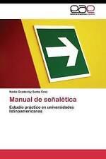 Manual de señalética: Estudio práctico en universidades latinoamericanas (Spanis