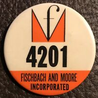 Rare Vtg FISCHBACH AND MOORE ELECTRICAL BOSTON Employee Badge Pin-back Button