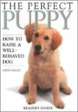The Perfect Puppy: How to Raise a Well-Behaved Dog-ExLibrary