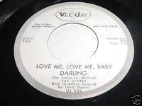JAY JUSTIN - LOVE ME, LOVE ME, BABY DARLING - 45 VJ 535
