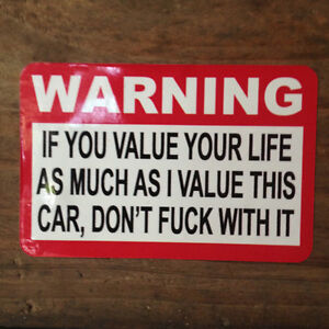 Warning if you value your life as much as I value this Car Sticker by Seven 13