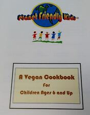 Planet Friendly Kids - A Vegan Cookbook for Children Ages 6 and Up - Free Ship