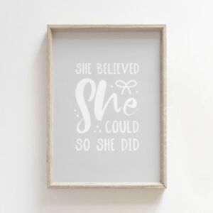 She Believed She Could Nursery Print Quote Grey Baby Girl Room Wall Art Picture
