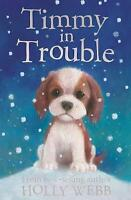 Timmy in Trouble (Holly Webb Animal Stories), Webb, Holly , Acceptable   Fast De