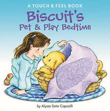 Biscuit's Pet & Play Bedtime: A Touch & Feel Book by Alyssa Satin Capucilli...