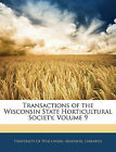 NEW Transactions of the Wisconsin State Horticultural Society, Volume 9