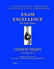 NEW Exam Excellence for Solo Pipers: Lesson Diary: Teaching Unit 2 (Volume 15)