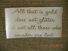 "Lord Of The Rings vinyl decal ""All that is gold does not glitter...."""