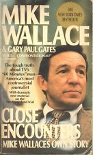 Close Encounters : Mike Wallace's Own Story by Gary P. Gates and Mike Wallace
