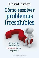 Como Resolver Problemas Irresolubles by David Niven (2016, Paperback)
