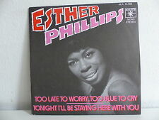 ESTHER PHILLIPS Too late to worry too blue to cry 45R 14005