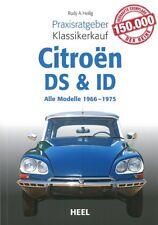 Praxisratgeber Klassikerkauf: Citroen DS & ID Handbuch/Typen/Ratgeber/Modelle