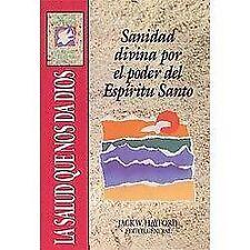 Serie Vida en Plenitud Ser. Spirit Filled La Salud que Nos da Dios by Jack W. H