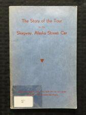 1940's SKAGWAY ALASKA STREET CAR GOLD MINING HISTORY SOAPY SMITH MARTIN ITJEN NM