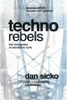 Techno Rebels : The Renegades of Electronic Funk, Paperback by Sicko, Dan; Br...