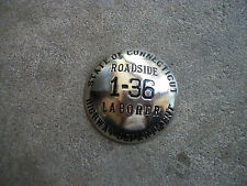 1940 State of Conneticut Highway Department Laborer id pin badge