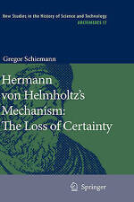 Hermann von Helmholtz's Mechanism: The Loss of Certainty: A Study on the Transit