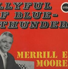 Merrill E.Moore - 'Bellyful Of Blue Thunder' 1967 UK Ember Mono LP. Ex!