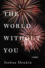 NEW - The World Without You: A Novel by Henkin, Joshua