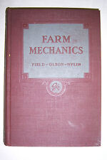 FARM MECHANICS Guide Book for Students & Farmers. By Field, Olson, Nylin. ©1928