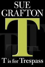 Kinsey Millhone Mystery Ser.: T Is for Trespass by Sue Grafton (2007, Hardcover)