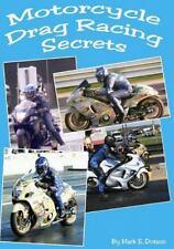 Motorcycle Drag Racing Secrets (volume 1): By Mr. Mark E. Dotson