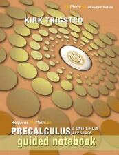 Guided Notebook for Trigsted Precalculus : A Unit Circle Approach by Kirk...