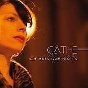 Cäthe - Ich Muss Gar Nichts - CD
