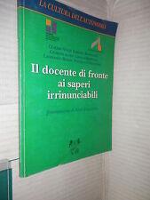 IL DOCENTE DI FRONTE AI SAPERE IRRINUNCIABILI Volpi Acone Marrone D Agostino